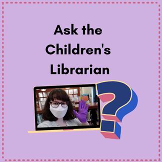 Ask the Children's Librarian - for parents via ZOOM (Registration)