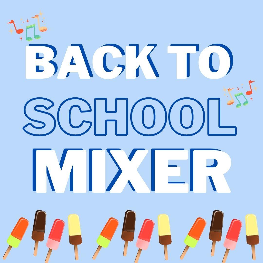 BTS (Back to School) Mixer