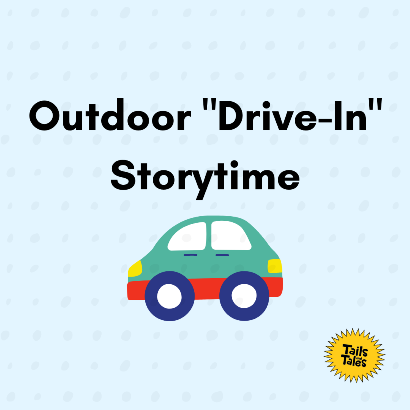 """Outdoor """"Drive-in"""" Storytime on the Library terrace (Registration)"""