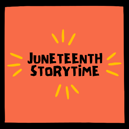 Juneteenth Storytime outdoor program (Registration)