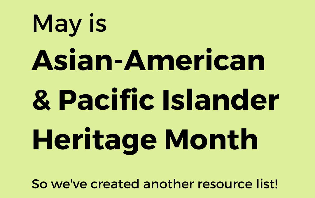 "Light green square with blue overlapping circles evoking waves at the top and bottom. Text in the center reads, ""May is Asian-American & Pacific Islander Heritage Month. So we've created another resource list!"""