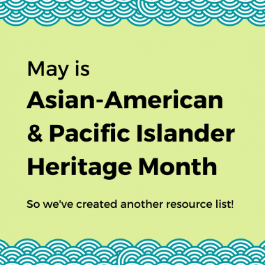 """Light green square with blue overlapping circles evoking waves at the top and bottom. Text in the center reads, """"May is Asian-American & Pacific Islander Heritage Month. So we've created another resource list!"""""""
