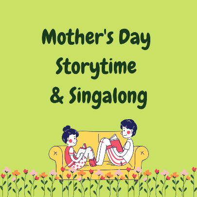 Mother's Day Storytime and Singalong via ZOOM (Registration)