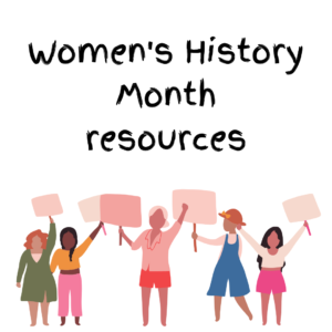 """The words """"Women's History Month resources"""" over clipart of women holding signs and/or raising fists."""